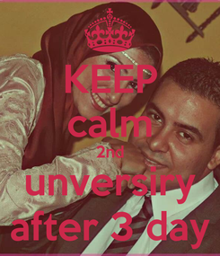 Poster: KEEP calm 2nd unversiry after 3 day