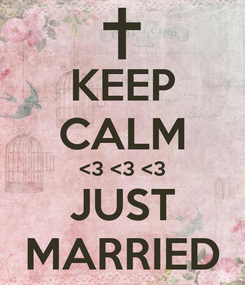 Poster: KEEP CALM <3 <3 <3 JUST MARRIED