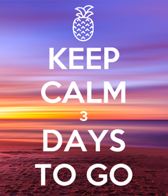 Poster: KEEP CALM 3 DAYS TO GO