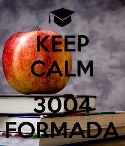 Poster: KEEP CALM  3004 FORMADA