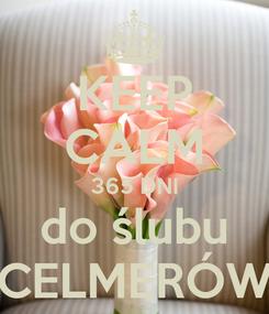 Poster: KEEP CALM 365 DNI do ślubu CELMERÓW