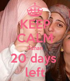 Poster: KEEP CALM 3shan 20 days  left