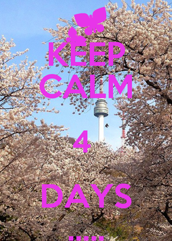 Poster: KEEP CALM 4  DAYS .....