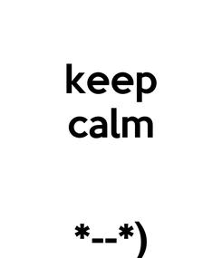 Poster: keep calm   *--*)