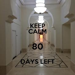 Poster: KEEP CALM 80 DAYS LEFT