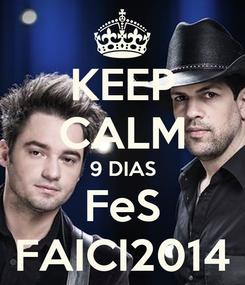 Poster: KEEP CALM 9 DIAS FeS FAICI2014