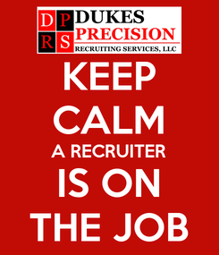 Poster: KEEP CALM A RECRUITER IS ON THE JOB