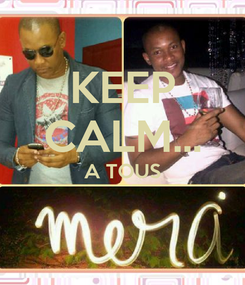 Poster: KEEP CALM... A TOUS