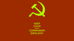 Poster: KEEP CALM ABOUT COMMUNISM IDEOLOGY