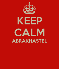 Poster: KEEP CALM ABRAKHASTEL