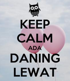 Poster: KEEP CALM ADA DANING LEWAT