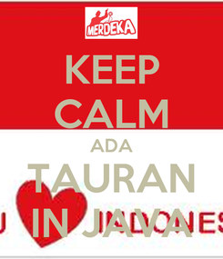 Poster: KEEP CALM ADA TAURAN IN JAVA