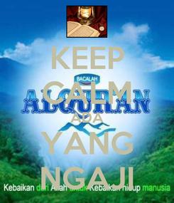 Poster: KEEP CALM ADA YANG NGAJI
