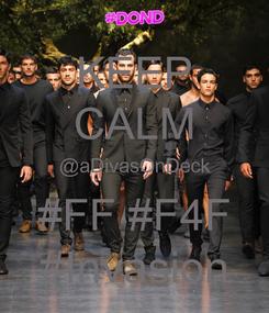 Poster: KEEP CALM @aDivasOnDeck #FF #F4F #Invasion