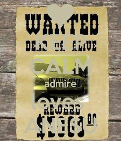 Poster: KEEP CALM admire loves  ANESU
