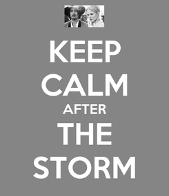 Poster: KEEP CALM AFTER THE STORM
