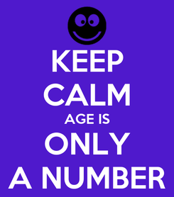 Poster: KEEP CALM AGE IS ONLY A NUMBER