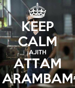 Poster: KEEP CALM AJITH ATTAM ARAMBAM