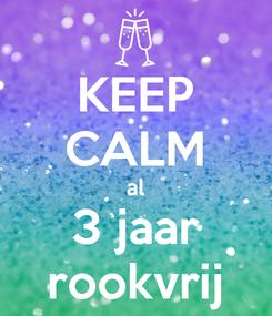 Poster: KEEP CALM al 3 jaar rookvrij