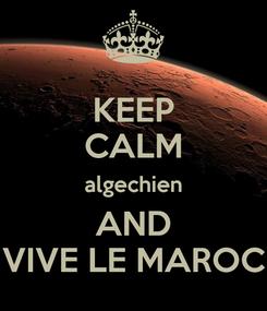 Poster: KEEP CALM algechien AND VIVE LE MAROC