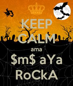 Poster: KEEP CALM ama $m$ aYa RoCkA