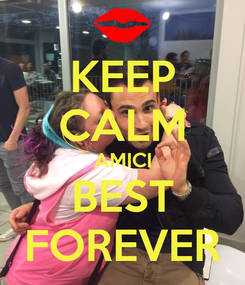 Poster: KEEP CALM AMICI BEST FOREVER