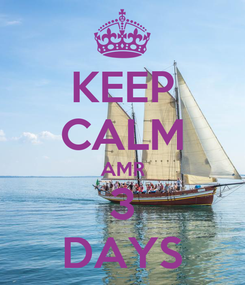 Poster: KEEP CALM AMR 3 DAYS