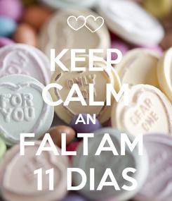 Poster: KEEP CALM AN FALTAM  11 DIAS