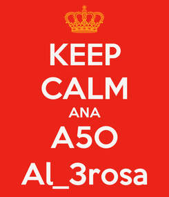 Poster: KEEP CALM ANA A5O Al_3rosa