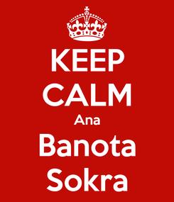 Poster: KEEP CALM Ana Banota Sokra