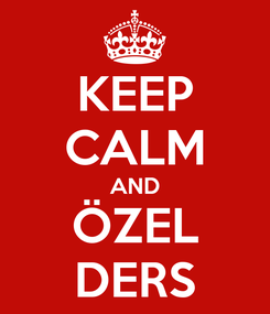 Poster: KEEP CALM AND ÖZEL DERS