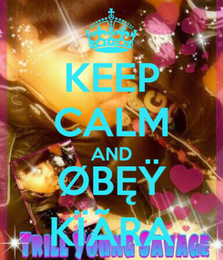 Poster: KEEP CALM AND ØBĘŸ KÏÃRA