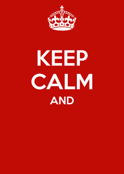Poster: KEEP CALM AND