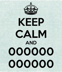 Poster: KEEP CALM AND 000000 000000