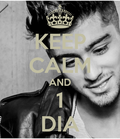 Poster: KEEP CALM AND 1 DIA