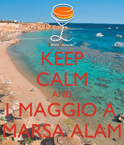 Poster: KEEP CALM AND 1 MAGGIO A  MARSA ALAM