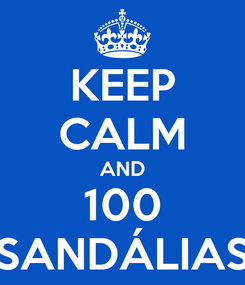 Poster: KEEP CALM AND 100 SANDÁLIAS