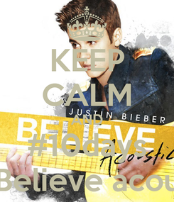 Poster: KEEP CALM AND #10days for Believe acoustic