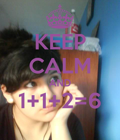 Poster: KEEP CALM AND 1+1+2=6
