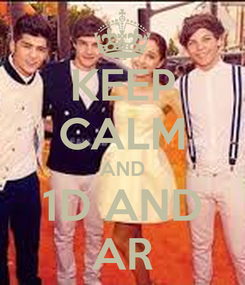 Poster: KEEP CALM AND 1D AND AR