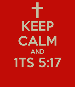 Poster: KEEP CALM AND 1TS 5:17