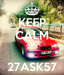Poster: KEEP CALM AND  27ASK57