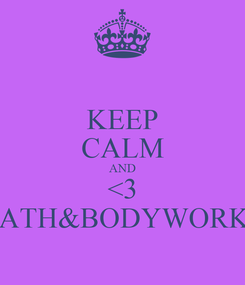 Poster: KEEP CALM AND <3 BATH&BODYWORKS