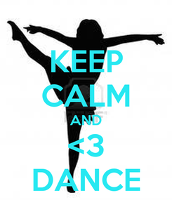 Poster: KEEP CALM AND <3 DANCE