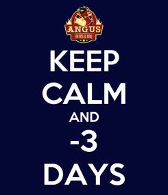 Poster: KEEP CALM AND -3 DAYS