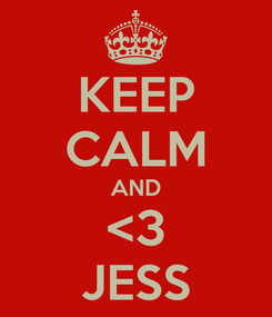Poster: KEEP CALM AND <3 JESS