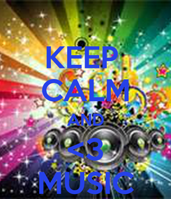 Poster: KEEP  CALM AND <3 MUSIC