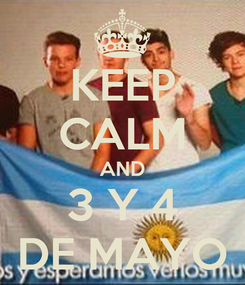 Poster: KEEP CALM AND 3 Y 4 DE MAYO