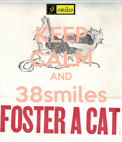 Poster: KEEP CALM AND 38smiles