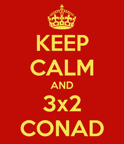 Poster: KEEP CALM AND 3x2 CONAD